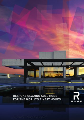 BESPOKE GLAZING SOLUTIONS FOR THE WORLD'S FINEST HOMES